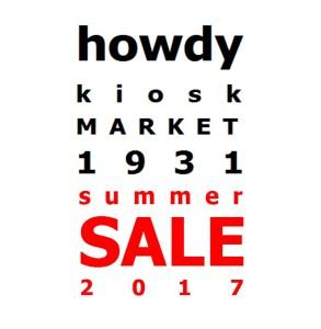 howdy kiosk MARKET 1931 summer SALE 2017!!
