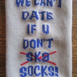 WE CAN'T DATE IF U DON'T ....SOCKS!